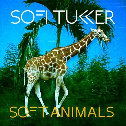 Soft Animals by Sofi Tukker