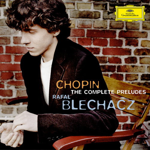 Chopin: The Complete Préludes by Rafal Blechacz