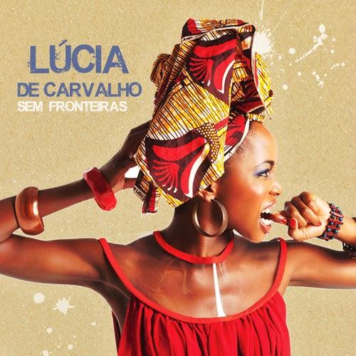 Sem Fronteiras by Lúcia de Carvalho