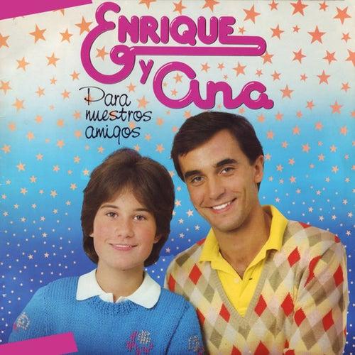 Para Nuestros Amigos de Enrique Y Ana