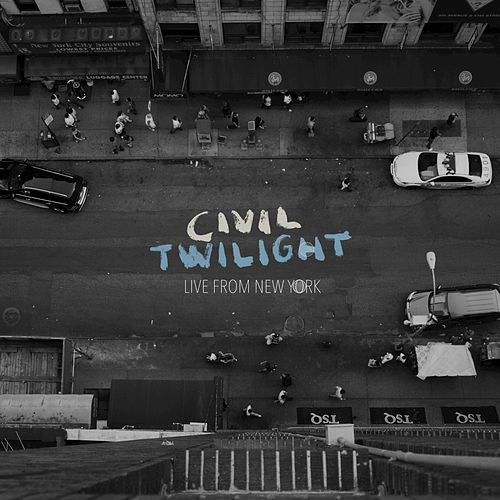 Live From New York by Civil Twilight
