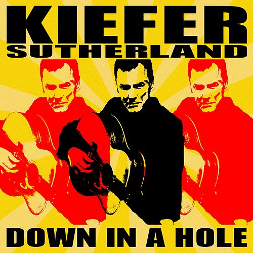 Down in a Hole von Kiefer Sutherland