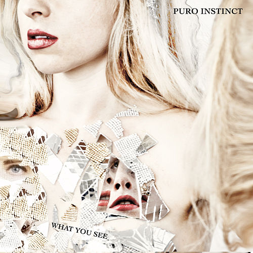 What You See by Puro Instinct