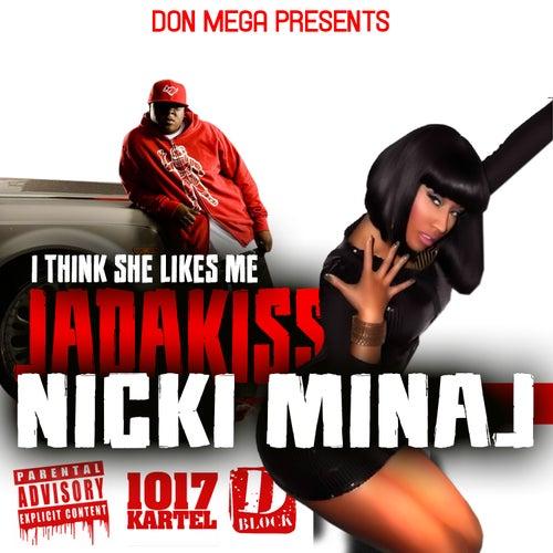 I Think She Likes Me (feat. Nicki Minaj) - Single by Jadakiss