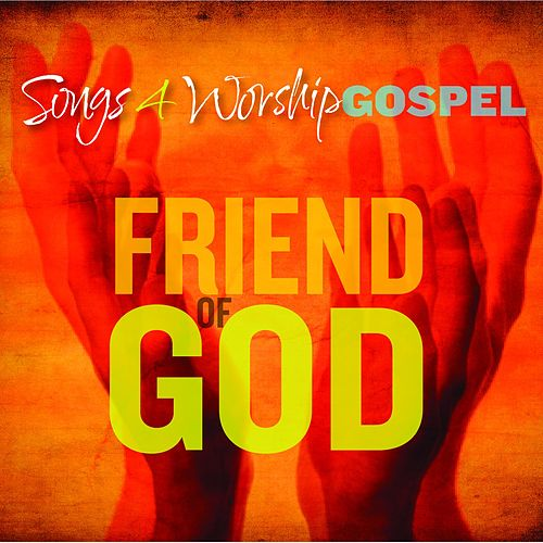 Songs 4 Worship Gospel: Friend of God by Various Artists