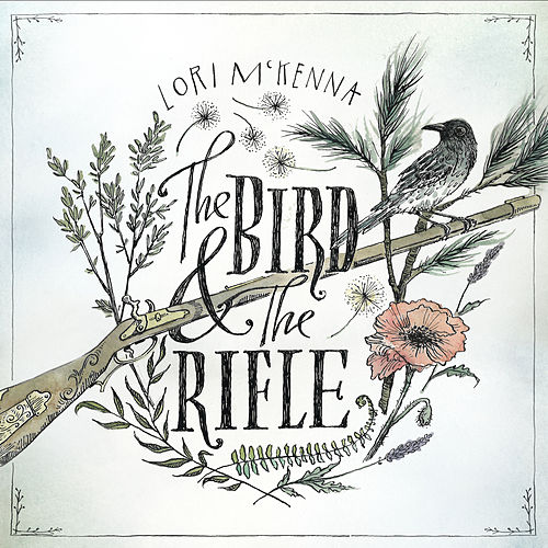 The Bird &The Rifle de Lori McKenna