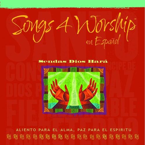 Songs 4 Worship en Español - Sendas Dios Hará de Various Artists