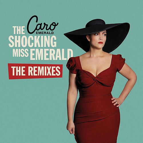 The Shocking Miss Emerald (The Remixes) by Caro Emerald