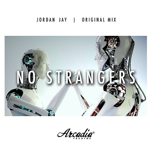 No Strangers (Original Mix) de Jordan Jay