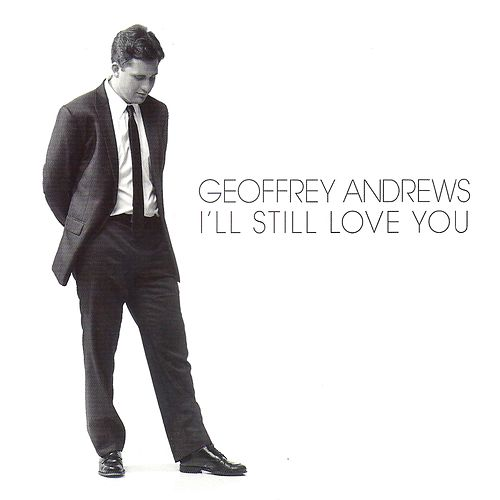 I'll Still Love You by Geoffrey Andrews