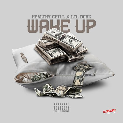 Wake Up (feat. Lil Durk) - Single von Healthy Chill