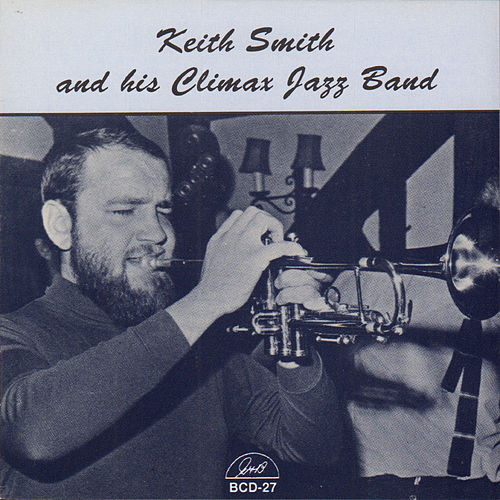 Keith Smith and His Climax Jazz Band by Keith Smith