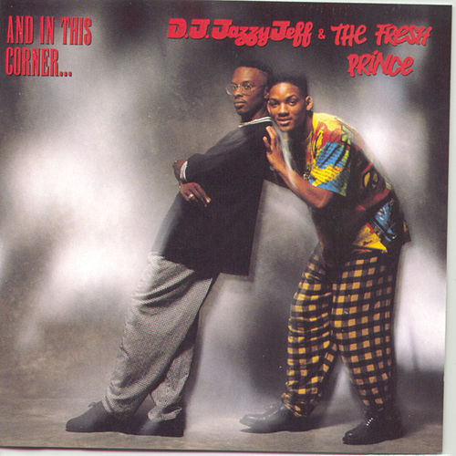 And In This Corner von DJ Jazzy Jeff and the Fresh Prince