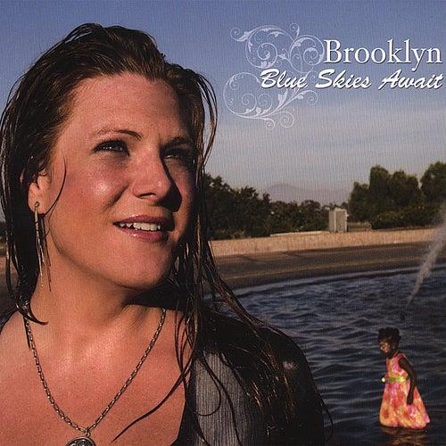 Blue Skies Await by  Brooklyn