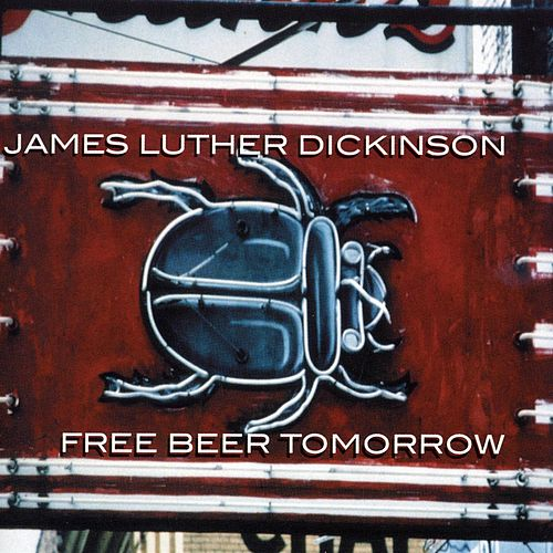 Free Beer Tomorrow von Jim Dickinson