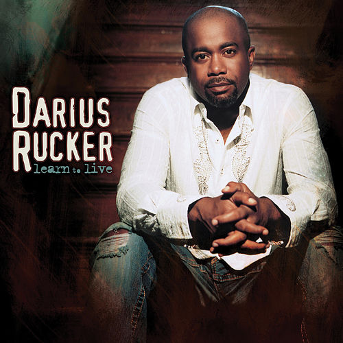 Learn To Live by Darius Rucker