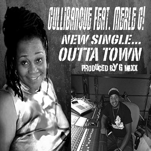 Outta Town (feat. Merle G!) by Gullibanque