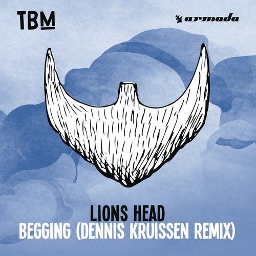Begging (Dennis Kruisen Remix) von Lions Head