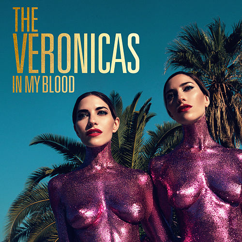 In My Blood by The Veronicas