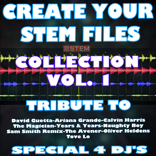 Create Your Stem Files (Special Remix and Instrumental Sound Tracks) [Tribute to David Guetta-Calvin Harris Etc.] von Express Groove