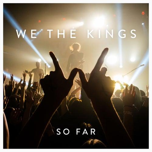 So Far de We The Kings