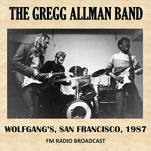 Live at Wolfgang's, San Francisco, 1987 (FM Radio Broadcast) by Gregg Allman