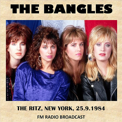 Live at the Ritz, New York, 1984 (FM Radio Broadcast) von The Bangles