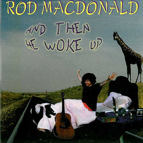 And Then He Woke Up - European Edition by Rod MacDonald