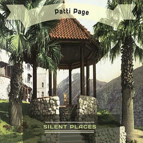Silent Places by Patti Page