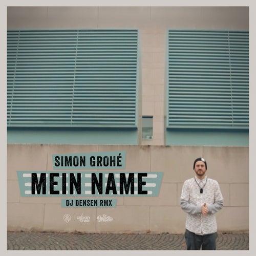 Mein Name (DJ Densen Remix) von Simon Grohé