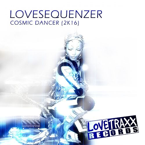 Cosmic Dancer (2K16) von Lovesequenzer