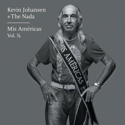 Kevin Johansen + The Nada: Mis Américas, Vol. 1/2 by Kevin Johansen