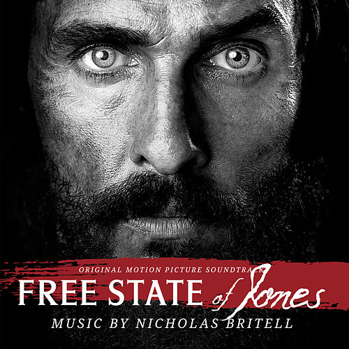 Free State of Jones (Original Motion Picture Soundtrack) by Nicholas Britell