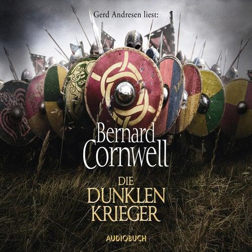 Die dunklen Krieger (Gekürzte Lesung) von Bernard Cornwell