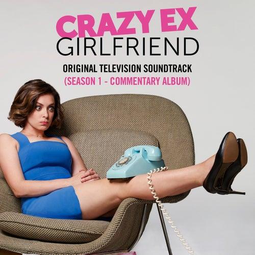 Crazy Ex-Girlfriend: Original Television Soundtrack (Season 1) [Commentary Album] by Crazy Ex-Girlfriend Cast