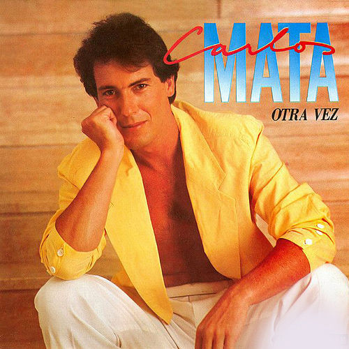 Otra Vez by Carlos Mata