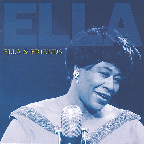 Ella & Friends by Ella Fitzgerald