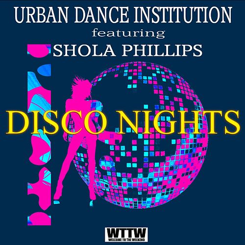 Disco Nights (feat. Shola Phillips) de Urban Dance Institution