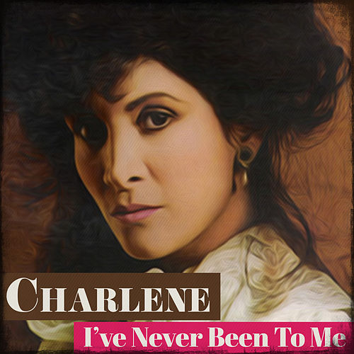 I've Never Been to Me van Charlene