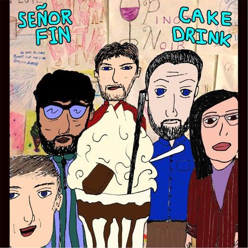 Cake Drink by Señor Fin