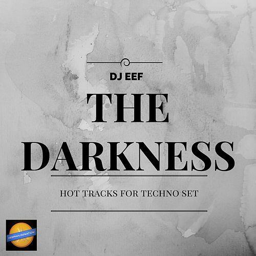 The Darkness de DJ Eef