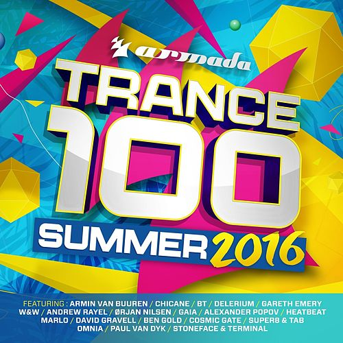 Trance 100 - Summer 2016 de Various Artists