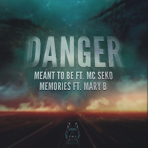 Meant To Be / Memories (feat. MC Seko & Mary B) - Single by Danger