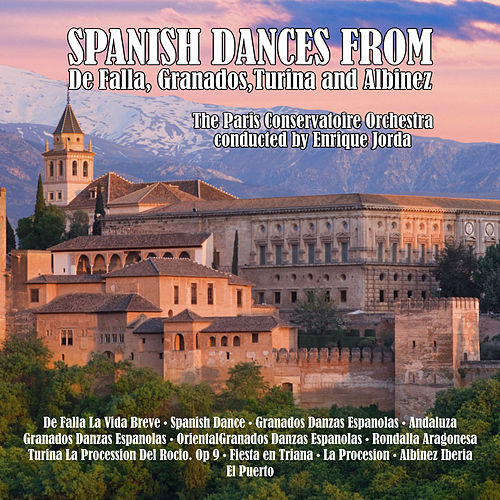 Spanish Dances from De Falla, Granados, Turina and Albinez von Paris Conservatoire Orchestra