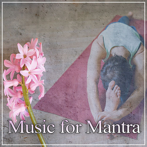Music for Mantra – Music for Deep Meditation & Pure Relax, Best Background for Spa, Wellness & Yoga, Healing Smooth Sounds for Therapy by White Noise Meditation (1)