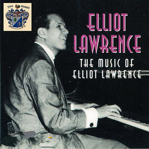 The Music of Elliot Lawrence von Elliot Lawrence