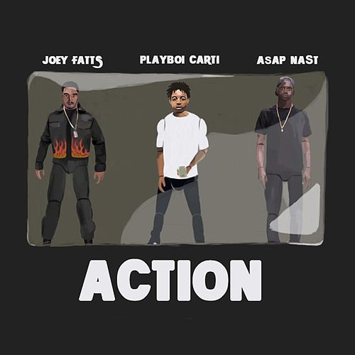 Action (feat. A$AP Nast & Playboi Carti) de Joey Fatts
