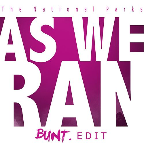 As We Ran (Bunt. Edit) von The National Parks