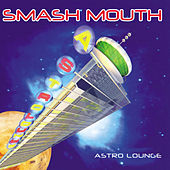 Astro Lounge by Smash Mouth