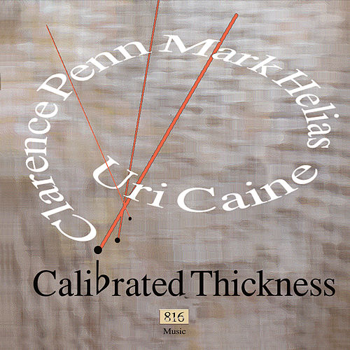 Calibrated Thickness by Uri Caine